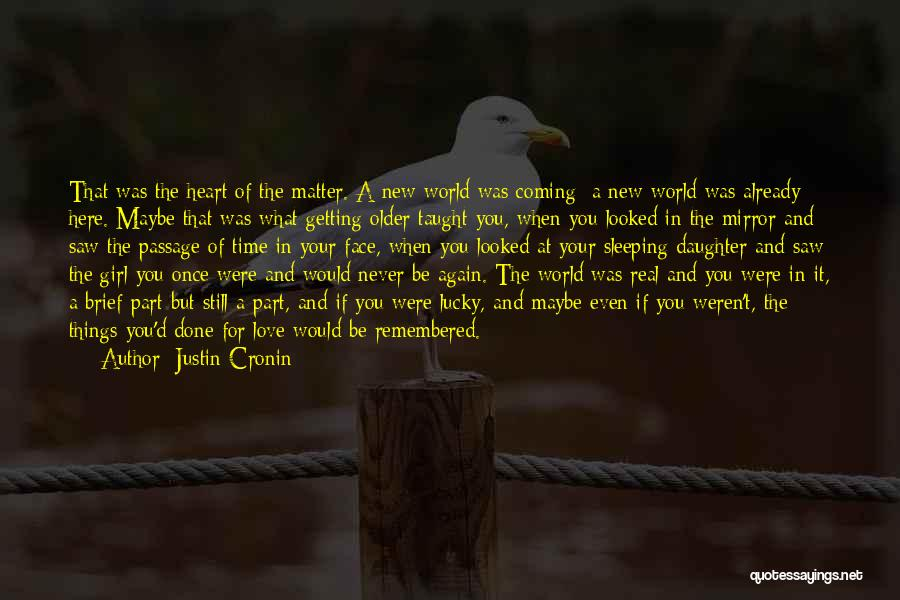 Face The Real World Quotes By Justin Cronin