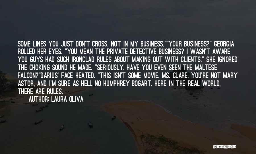 Face The Real World Quotes By Laura Oliva
