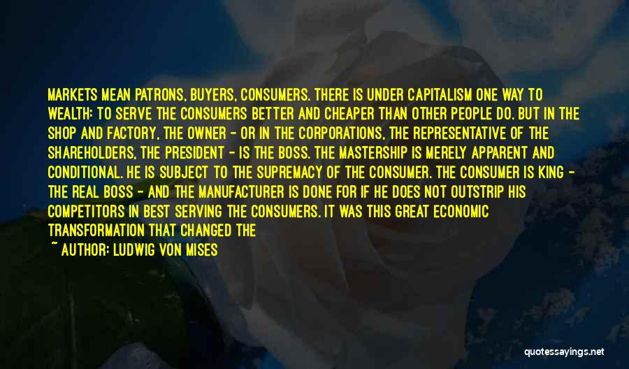 Face The Real World Quotes By Ludwig Von Mises