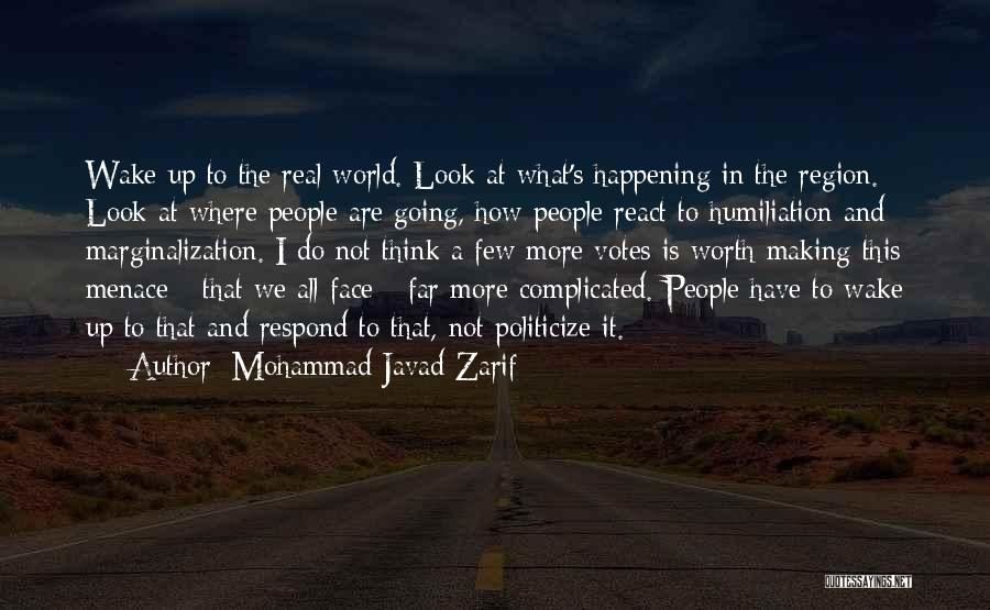 Face The Real World Quotes By Mohammad Javad Zarif