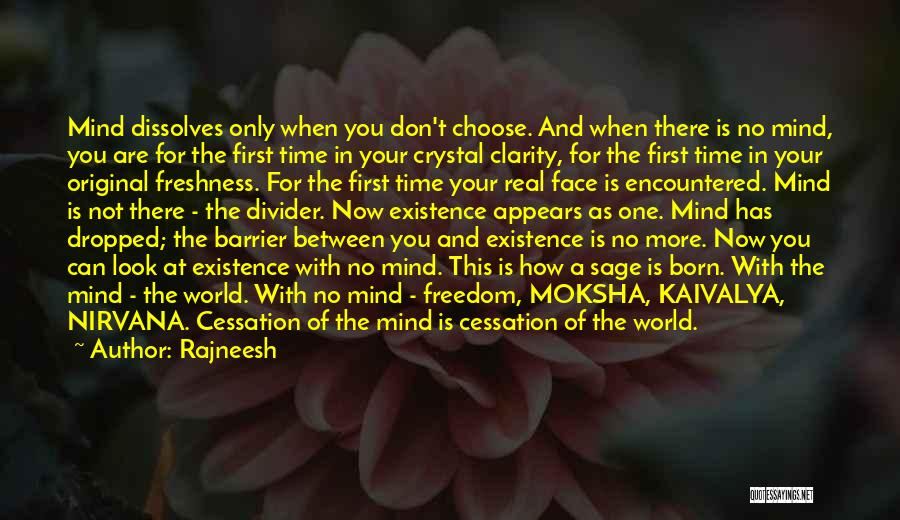 Face The Real World Quotes By Rajneesh