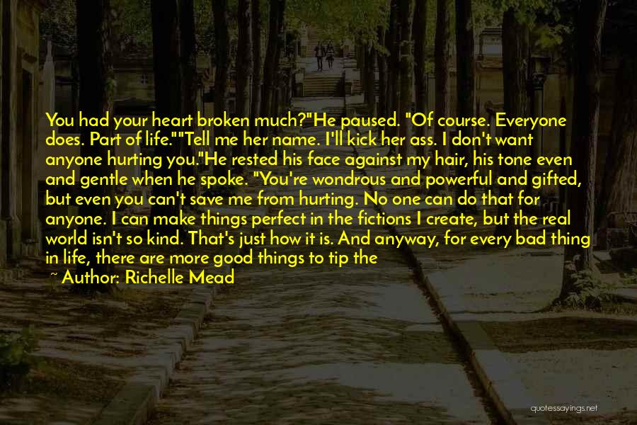 Face The Real World Quotes By Richelle Mead