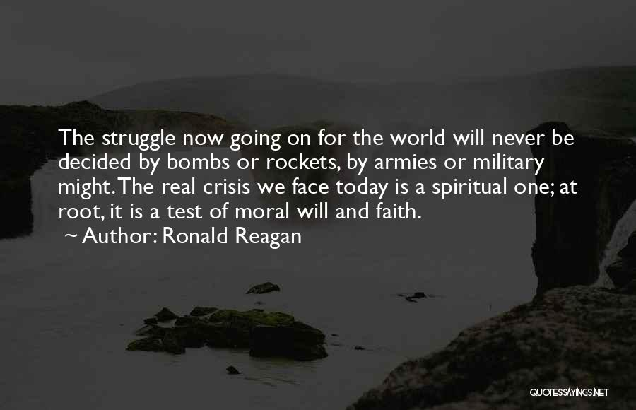 Face The Real World Quotes By Ronald Reagan