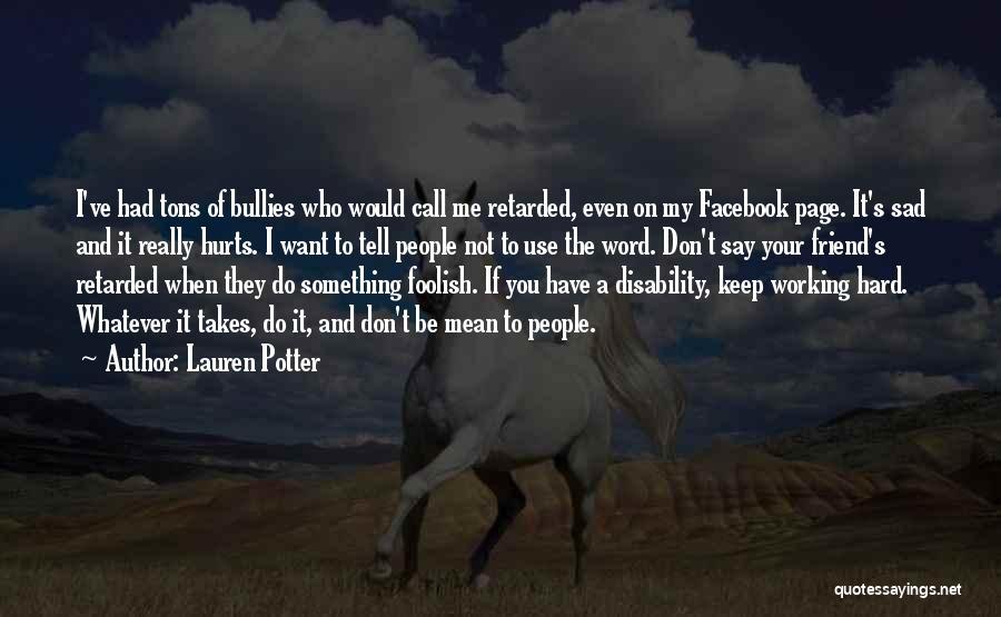 Facebook Bullies Quotes By Lauren Potter