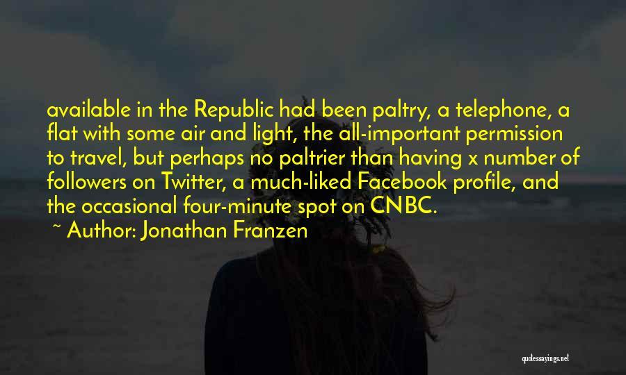 Facebook Followers Quotes By Jonathan Franzen