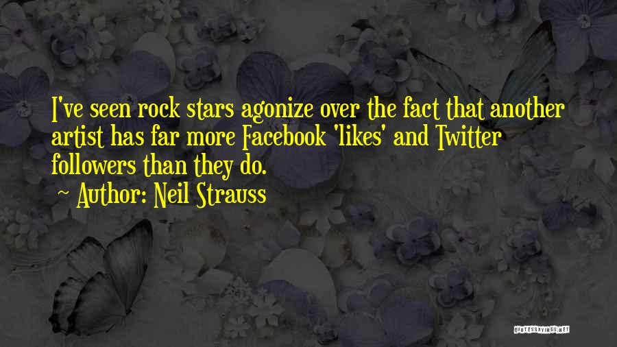Facebook Followers Quotes By Neil Strauss