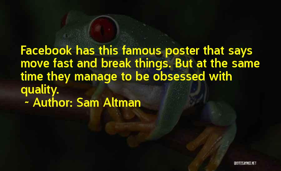 Facebook Posters Quotes By Sam Altman