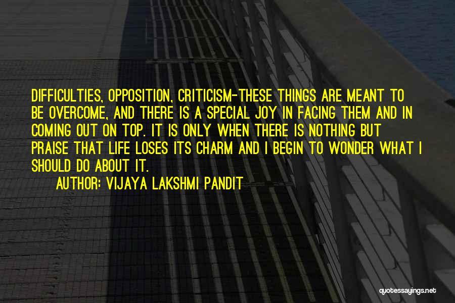Facing Opposition Quotes By Vijaya Lakshmi Pandit