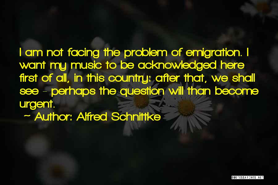 Facing Quotes By Alfred Schnittke
