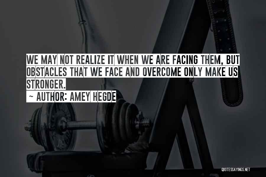 Facing Quotes By Amey Hegde