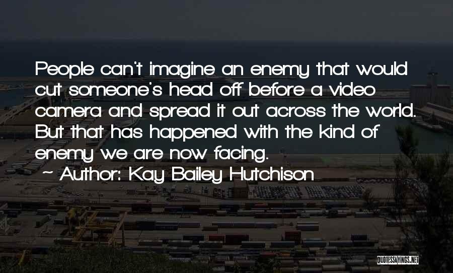 Facing Quotes By Kay Bailey Hutchison