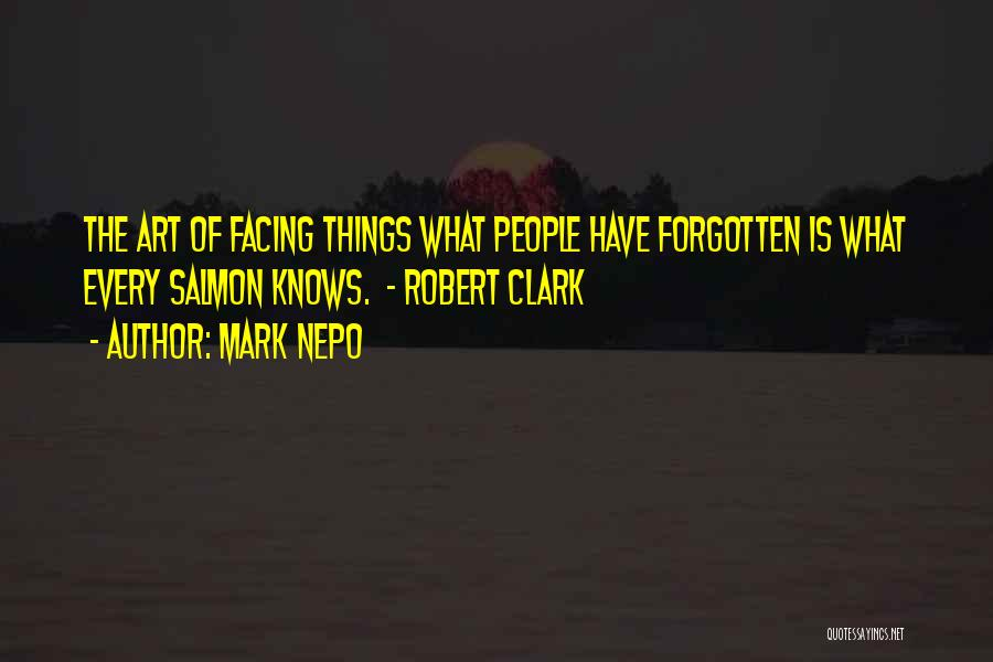 Facing Quotes By Mark Nepo