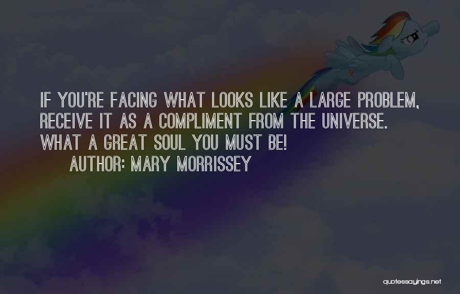 Facing Quotes By Mary Morrissey