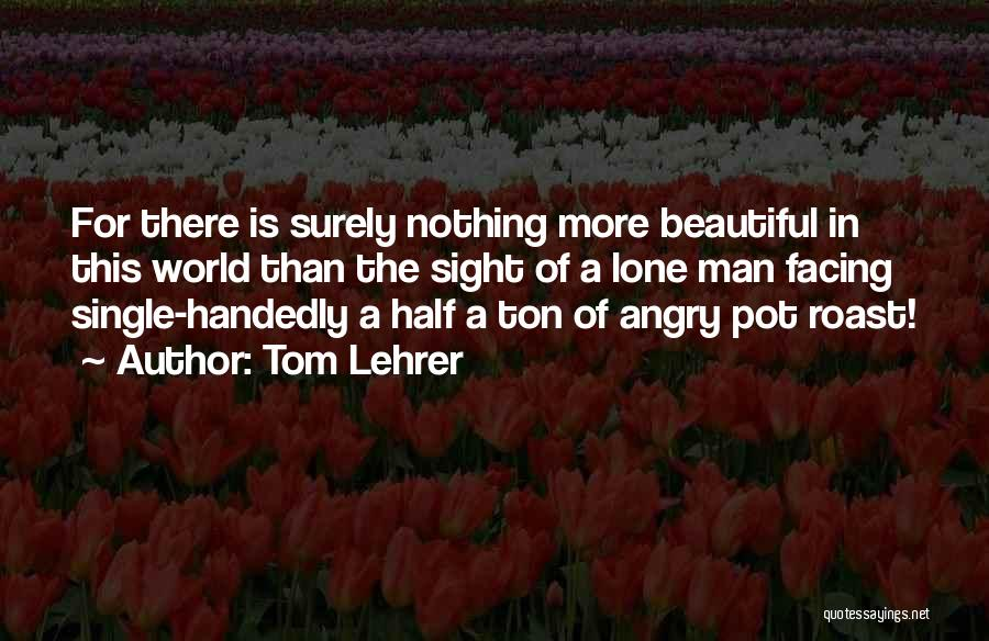 Facing Quotes By Tom Lehrer