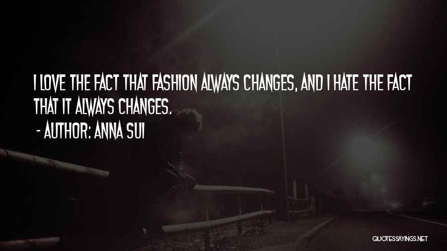 Facts.co Love Quotes By Anna Sui
