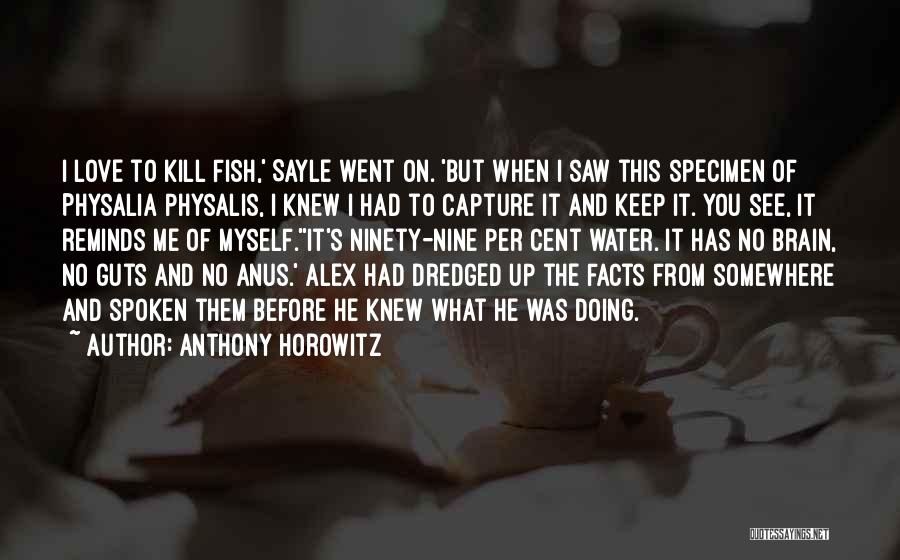 Facts.co Love Quotes By Anthony Horowitz