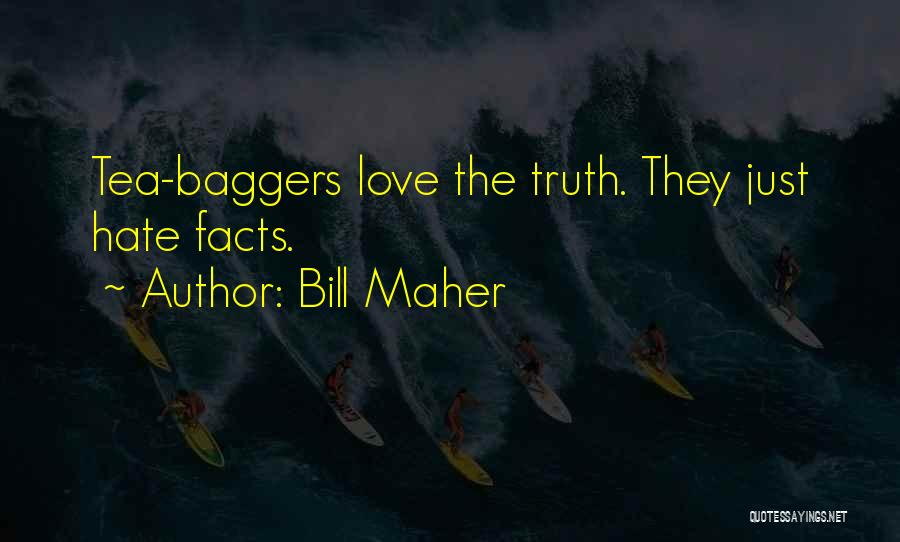 Facts.co Love Quotes By Bill Maher