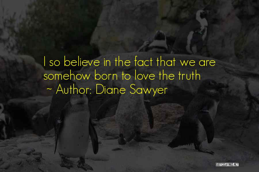 Facts.co Love Quotes By Diane Sawyer