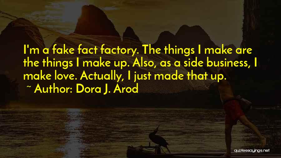 Facts.co Love Quotes By Dora J. Arod