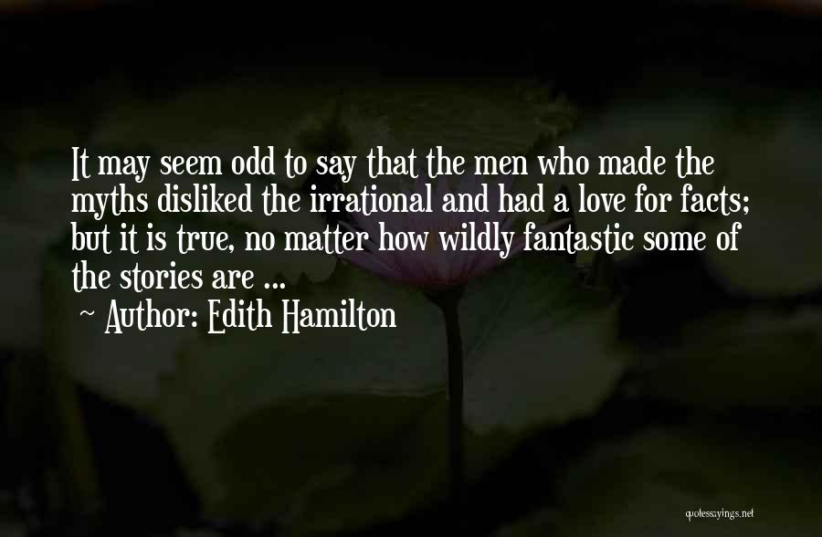 Facts.co Love Quotes By Edith Hamilton