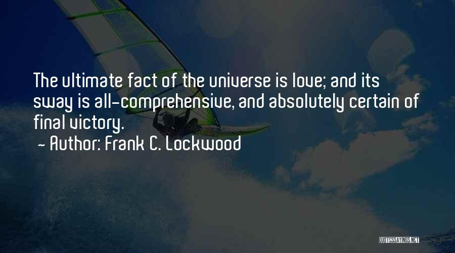 Facts.co Love Quotes By Frank C. Lockwood