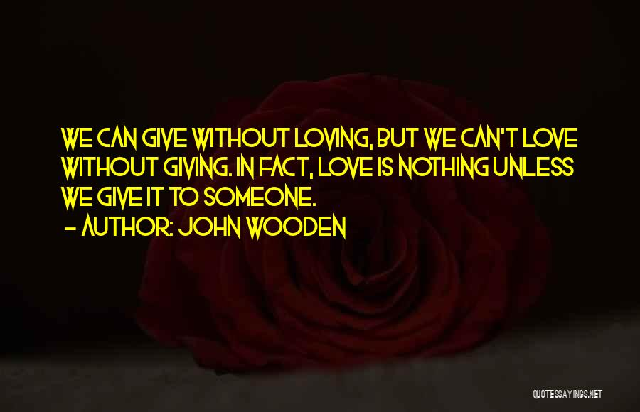 Facts.co Love Quotes By John Wooden