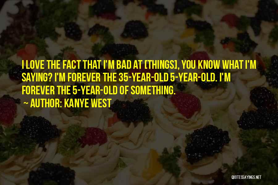Facts.co Love Quotes By Kanye West