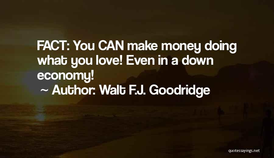 Facts.co Love Quotes By Walt F.J. Goodridge