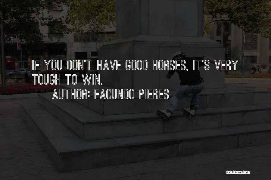 Facundo Pieres Quotes 1402887