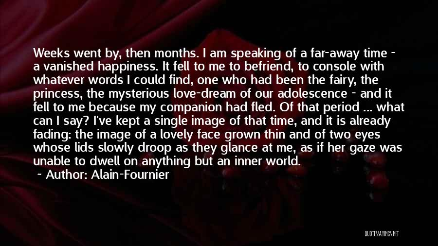Fading Away Love Quotes By Alain-Fournier