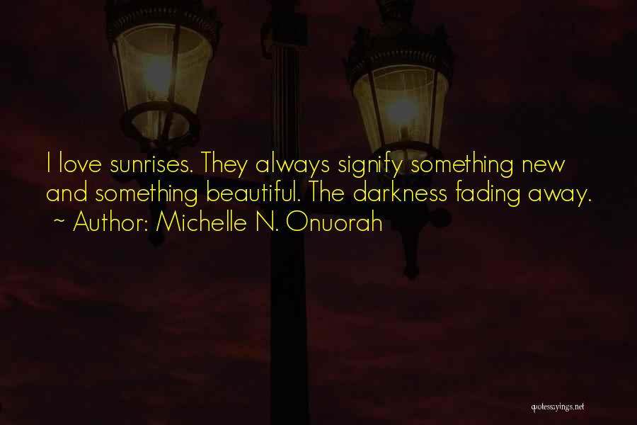 Fading Away Love Quotes By Michelle N. Onuorah