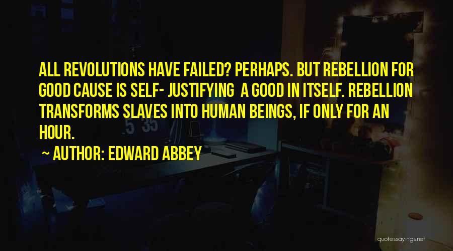 Failed Revolutions Quotes By Edward Abbey