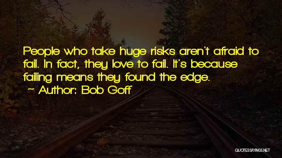Failing Love Quotes By Bob Goff