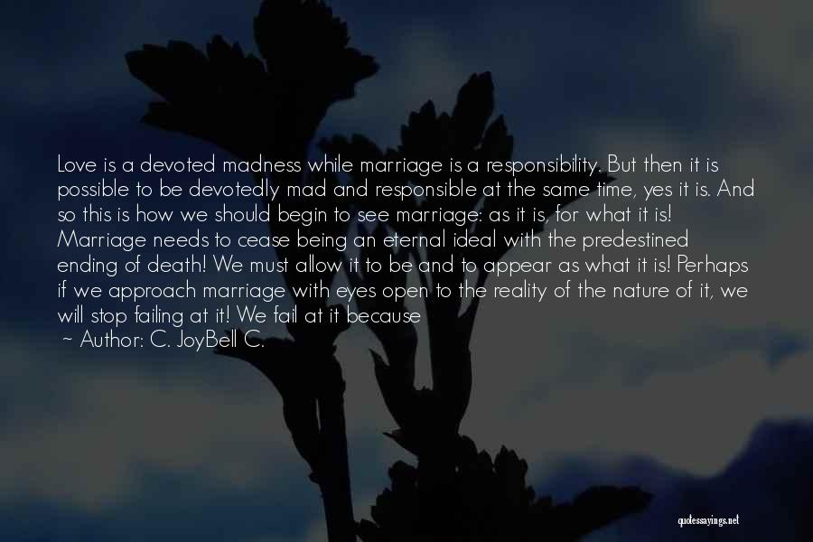 Failing Love Quotes By C. JoyBell C.