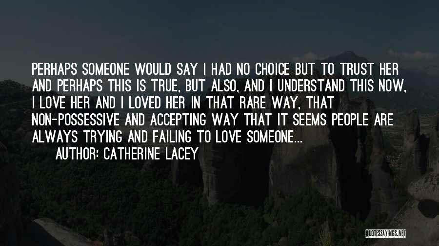 Failing Love Quotes By Catherine Lacey