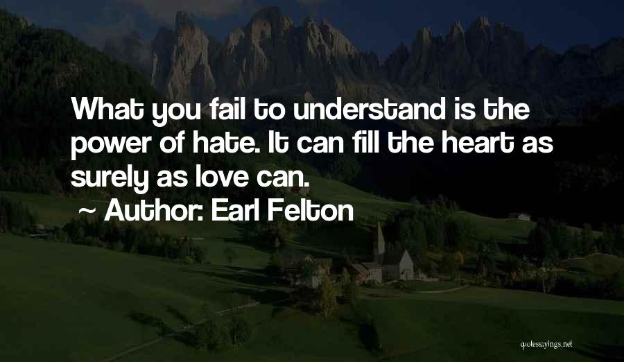 Failing Love Quotes By Earl Felton