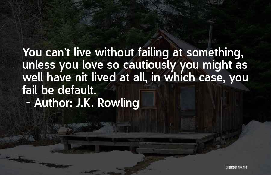 Failing Love Quotes By J.K. Rowling