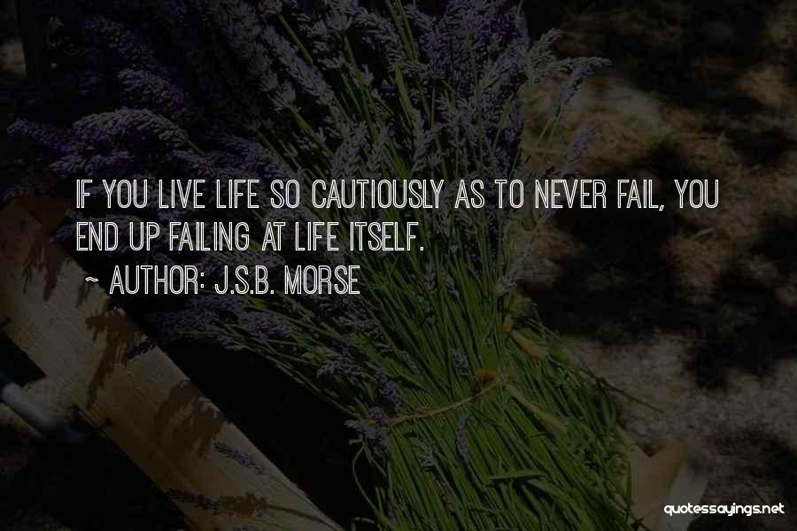 Failing Love Quotes By J.S.B. Morse