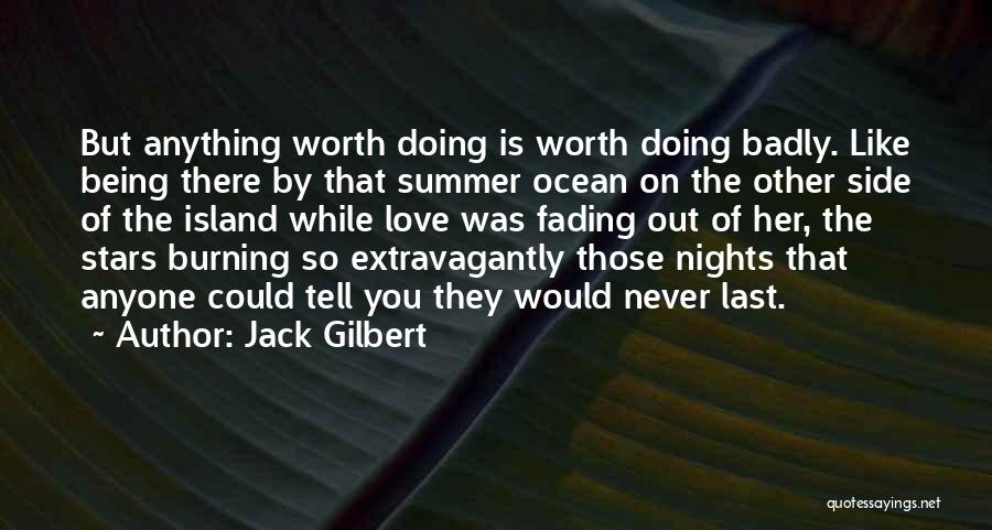 Failing Love Quotes By Jack Gilbert