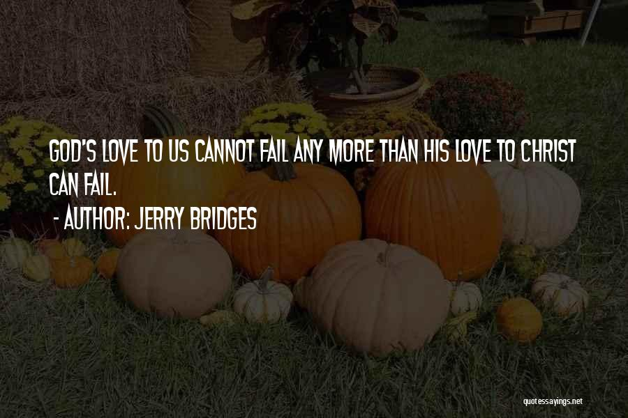 Failing Love Quotes By Jerry Bridges