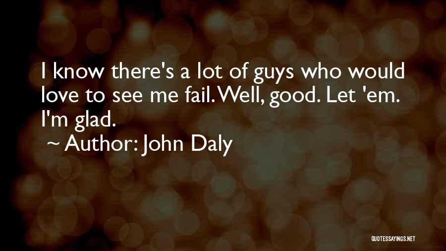 Failing Love Quotes By John Daly