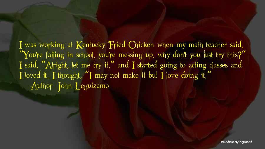 Failing Love Quotes By John Leguizamo