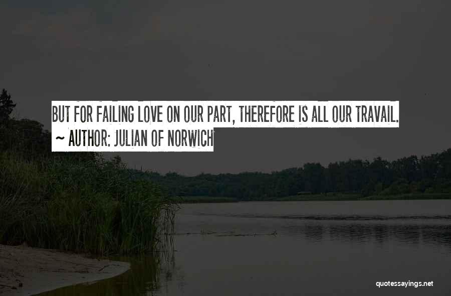 Failing Love Quotes By Julian Of Norwich