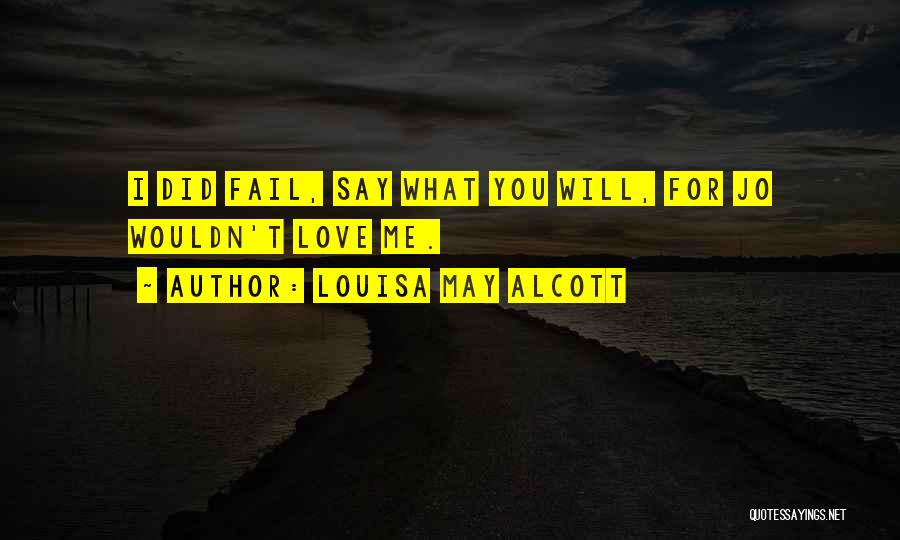Failing Love Quotes By Louisa May Alcott