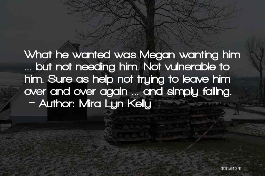 Failing Love Quotes By Mira Lyn Kelly