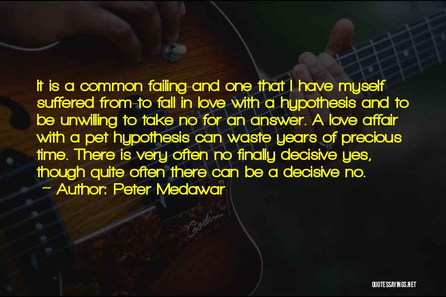 Failing Love Quotes By Peter Medawar
