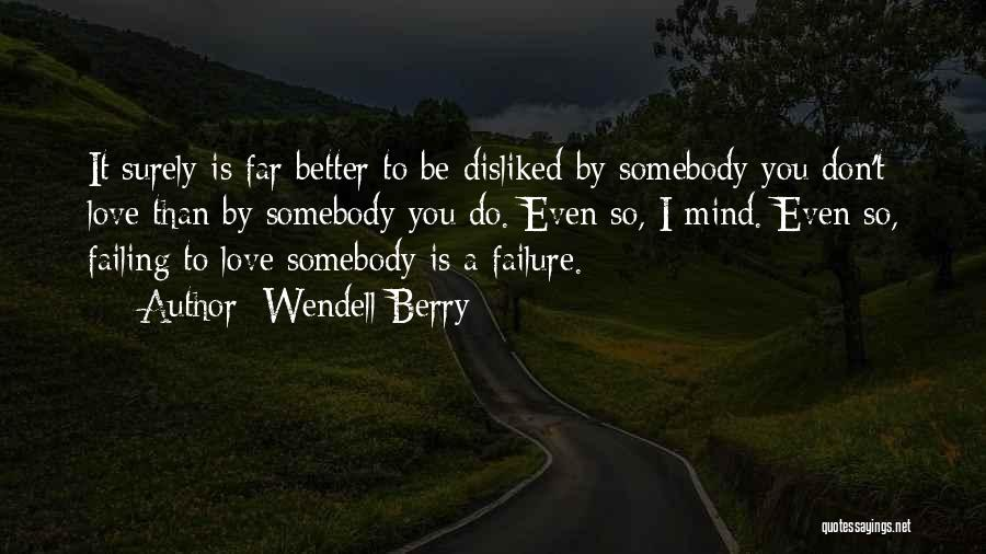 Failing Love Quotes By Wendell Berry