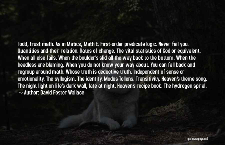 Fails In Life Quotes By David Foster Wallace