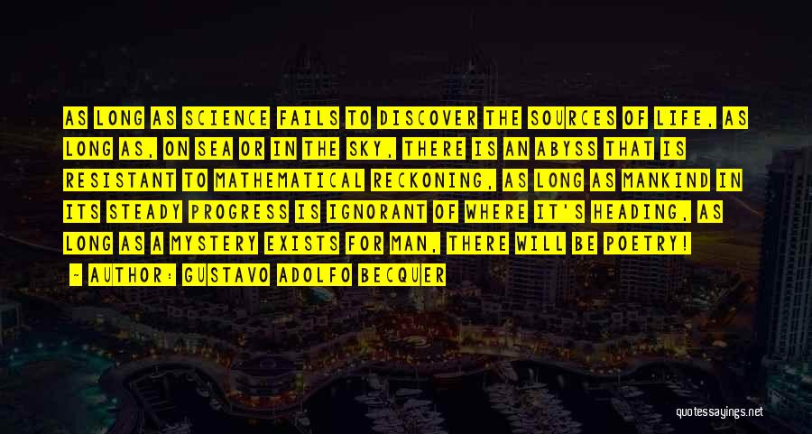 Fails In Life Quotes By Gustavo Adolfo Becquer