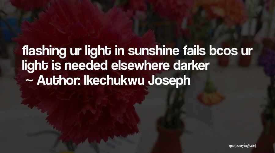 Fails In Life Quotes By Ikechukwu Joseph